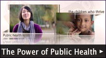 The Power of Public Health Watch the Video